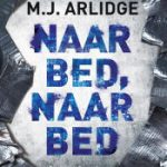 M.J. Arlidge –  Naar bed, naar bed